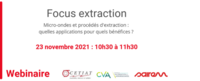 "23 novembre 2021 - Webinaire  ""Focus extraction"""